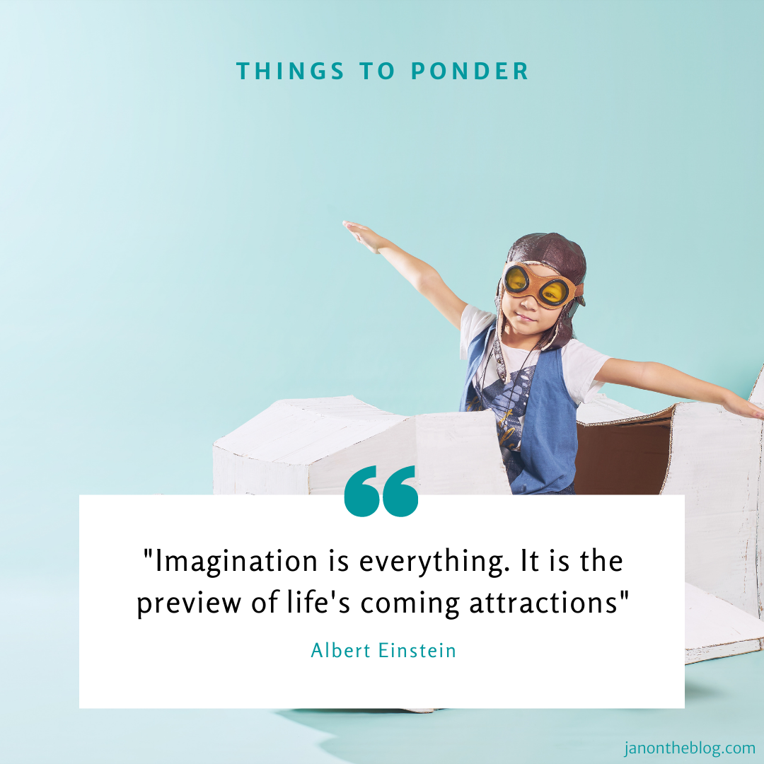 Things to ponder: Imagination is everything