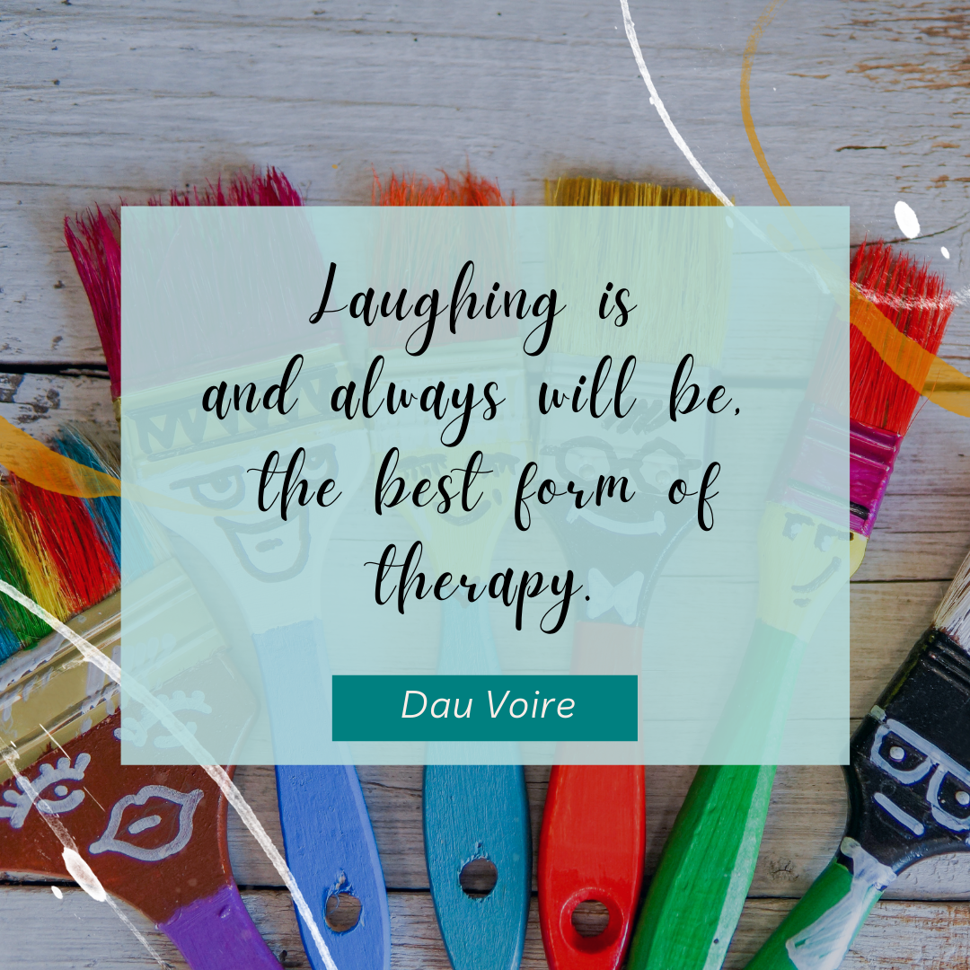 "Background picture shows a decorated set of paint brushes with smiley faces painted on them. Text over it reads ""Laughing is and always will be the best form of therapy. Dau Voire""."