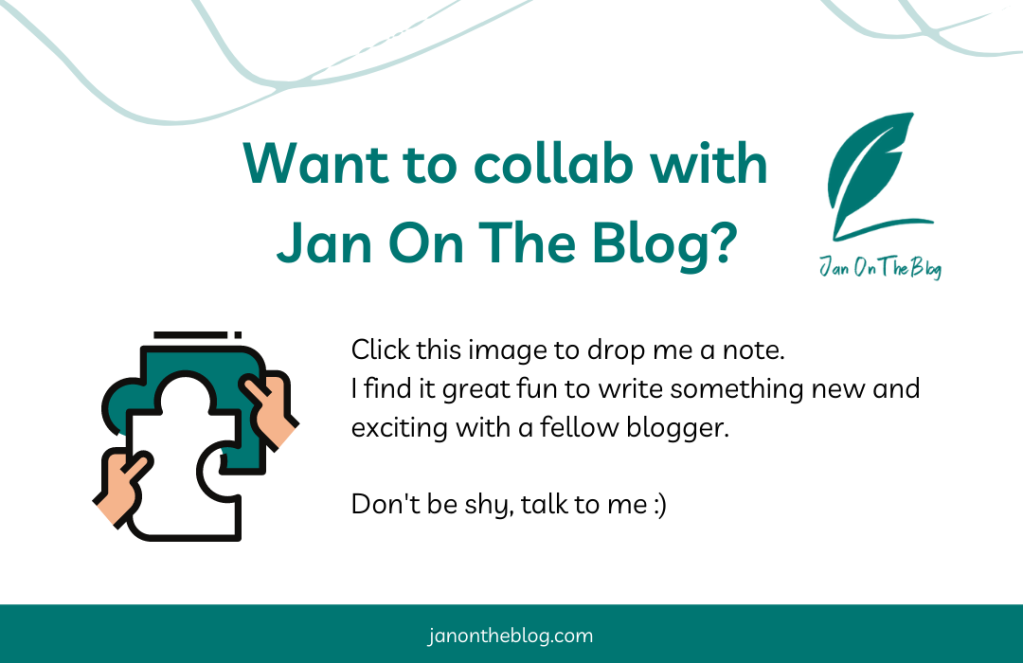 Image tile. Text reads 'Want to collab with Jan On The Blog? Click this image to drop me a note.